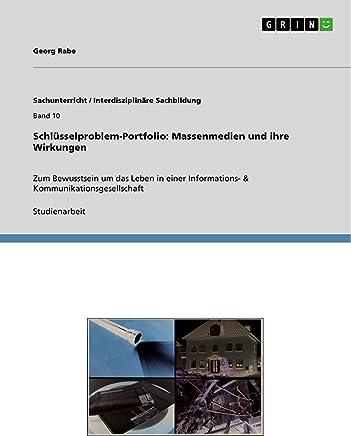 Schlüsselproblem-Portfolio: Massenmedien und ihre Wirkungen: Zum Bewusstsein um das Leben in einer Informations- & Kommunikationsgesellschaft (German Edition)