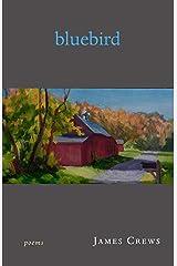 Bluebird: Poems Kindle Edition