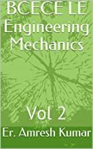 BCECE LE Engineering Mechanics: Vol 2