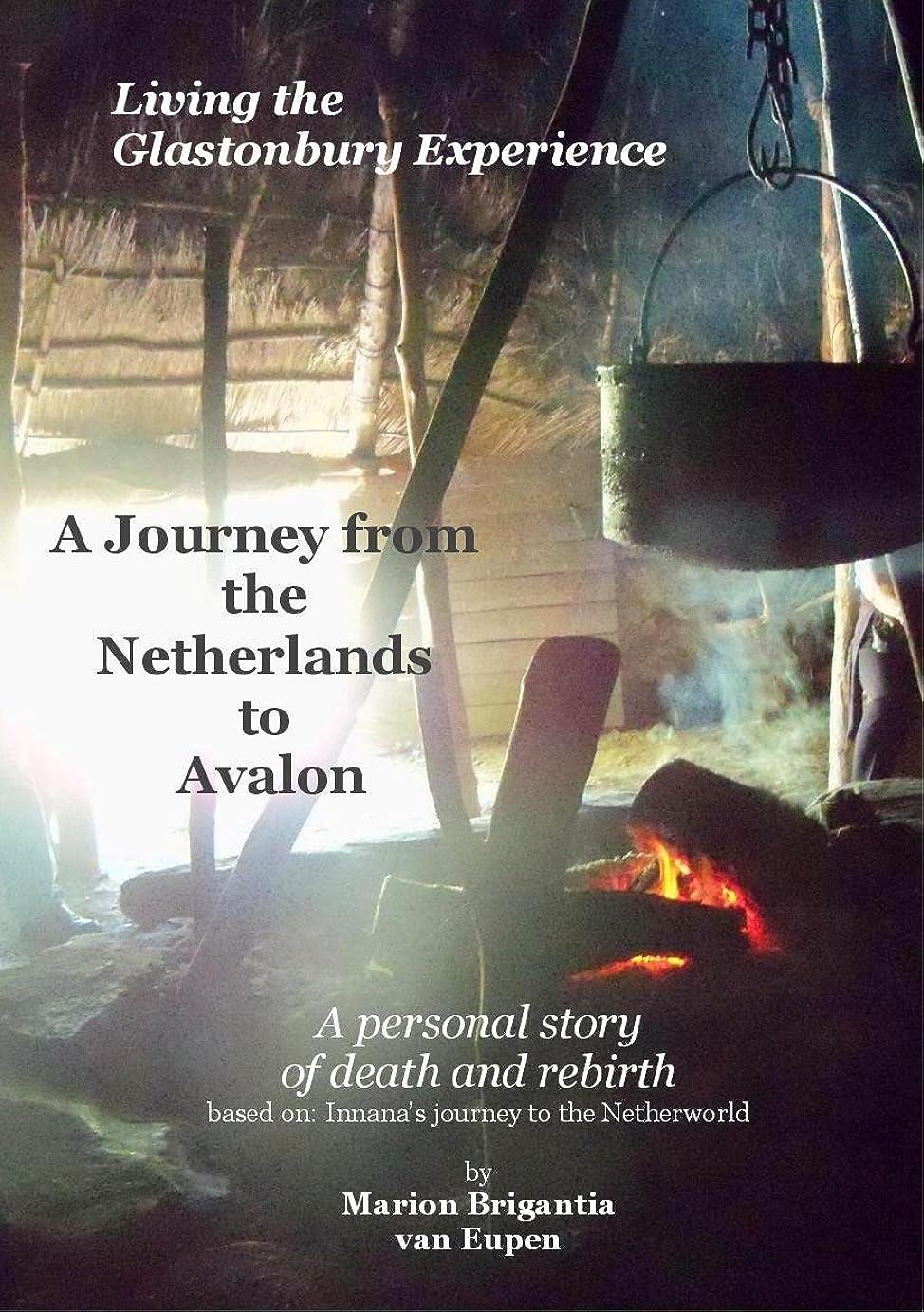 従順ママワットA journey from the Netherlands to Avalon: A personal story of death and rebirth based on: Innana's journey to the Netherworld (English Edition)