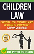 CHILDREN LAW: Essential Legal Terms Explained You Need To Know About Law on Children!