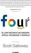 Four. El ADN secreto de Amazon, Apple, Facebook y Google / The Four: The Hidden  DNA of Amazon, Apple, Facebook, and Google (Conecta) (Spanish Edition)