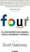 Four: El ADN secreto de Amazon, Apple, Facebook y Google (Spanish Edition)