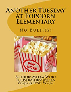 Another Tuesday at Popcorn Elementary: No Bullies!