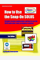 How to Use the Snap-On SOLUS (Automotive Equipment Book Series 3) Kindle Edition