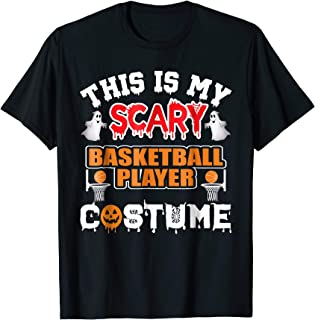 This is my scary Basketball Player Costume TShirt