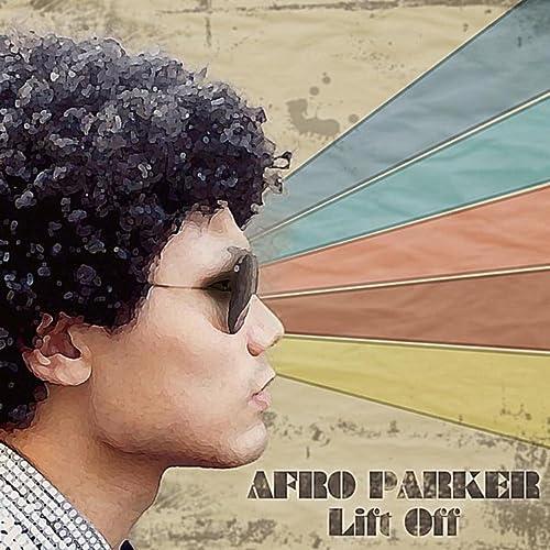 Lift Off [Explicit] de Afro Parker en Amazon Music - Amazon.es