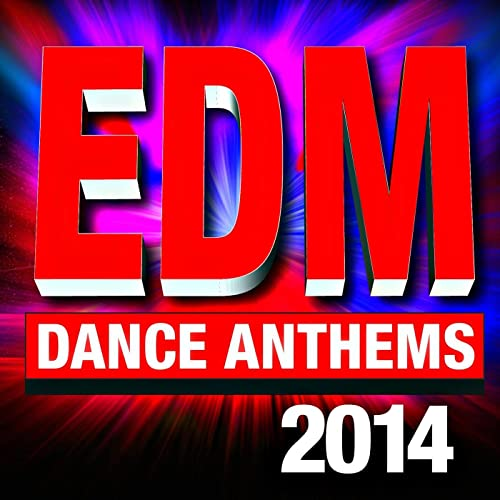 EDM 2014 - Dance Anthems by Ultimate Dance Hits! Factory on