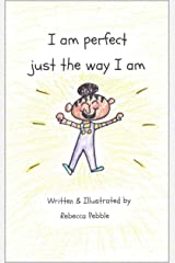 I am perfect just the way I am Kindle Edition
