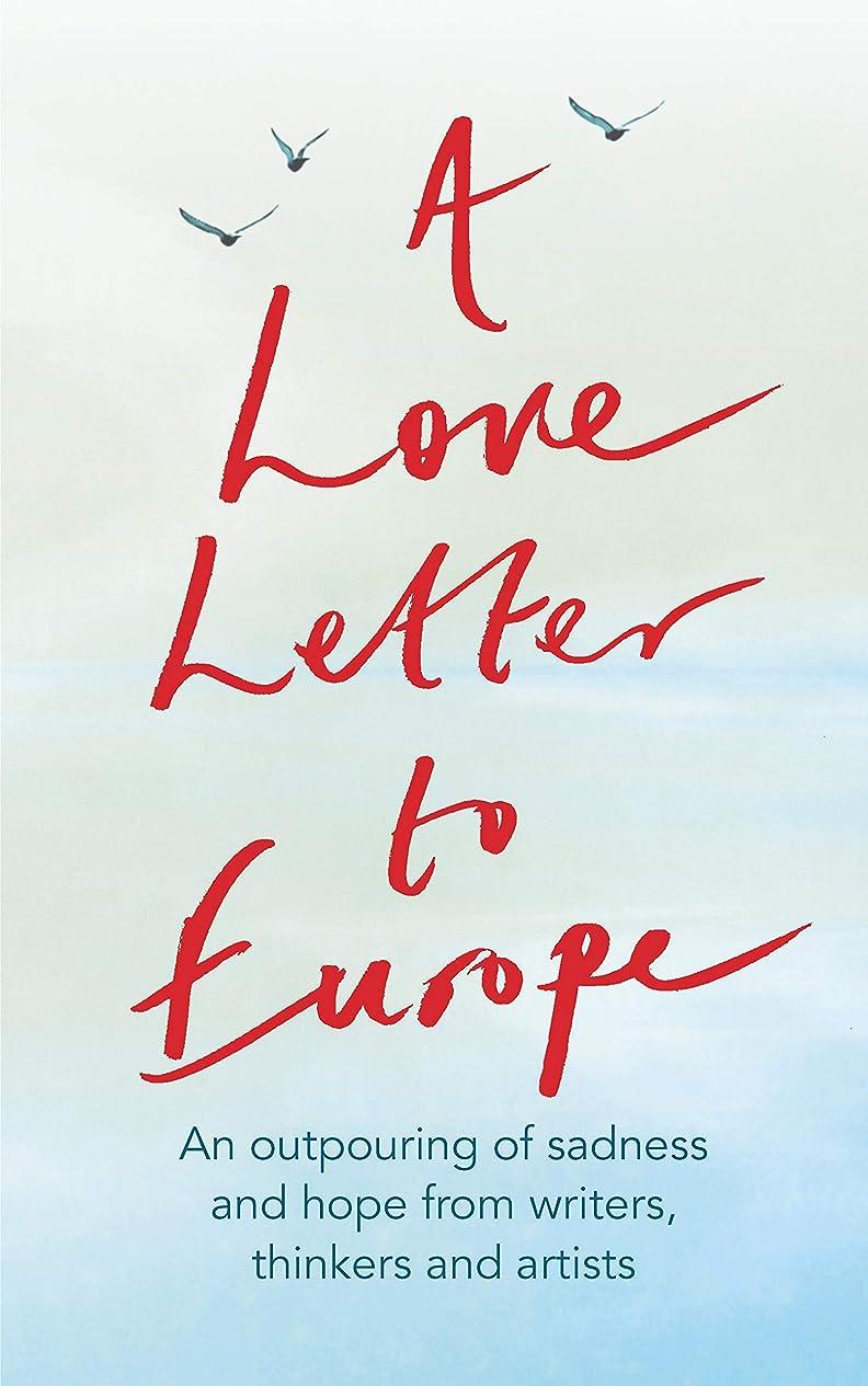 笑不規則なの量A Love Letter to Europe: An outpouring of sadness and hope – Mary Beard, Shami Chakrabati, Sebastian Faulks, Neil Gaiman, Ruth Jones, J.K. Rowling, Sandi Toksvig and others (English Edition)