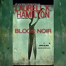 Blood Noir: An Anita Blake, Vampire Hunter Novel, Book 16