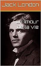 L'Amour de la vie (French Edition)