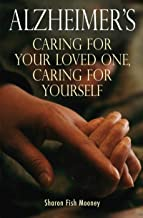 Alzheimer's: Caring for Your Loved One, Caring for Yourself