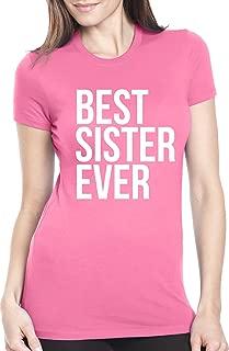 Women's Best Sister Ever T Shirt Funny Siblings Tee Sisters Shirt