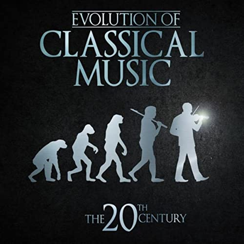 Evolution of Classical Music: The 20th Century