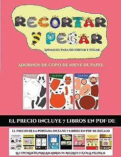 Adornos de copo de nieve de papel (Animales para recortar y pegar): 20 fichas de actividades infantiles de recortar y pegar diseñadas para desarrollar ... en niños de preescolar. (Spanish Edition)