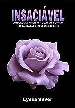 INSACIÁVEL: Antologia Amor de todas as formas (Série Romances Quentes no Pará)