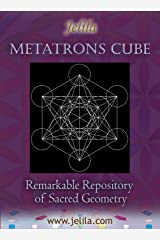 Metatron's Cube: Remarkable Repository of Sacred Geometry Kindle Edition
