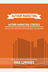 How to Create a Marketing Strategy and Boost Your Readership Kindle Edition