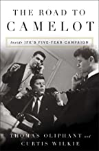The Road to Camelot: Inside JFK's Five-Year Campaign
