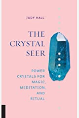 The Crystal Seer: Power Crystals for Magic, Meditation & Ritual Kindle Edition