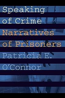 Speaking of Crime: Narratives of Prisoners