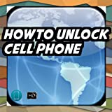 howto Unlock Cell Phone