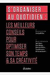S'organiser au quotidien: Les meilleurs conseils pour optimiser son temps & sa créativité (French Edition) Kindle Edition