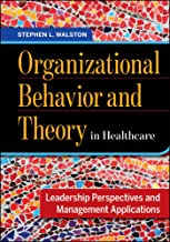 Organizational Behavior and Theory in Healthcare: Leadership Perspectives and Management Applications (AUPHA/HAP Book)