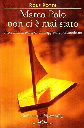 Books By Rolf Potts S Beretta A Lovisolo_marco Polo Non Ci E Mai ...