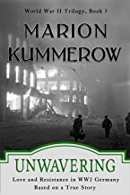 Unwavering: Love and Resistance in WW2 Germany (World War II Trilogy Book 3)
