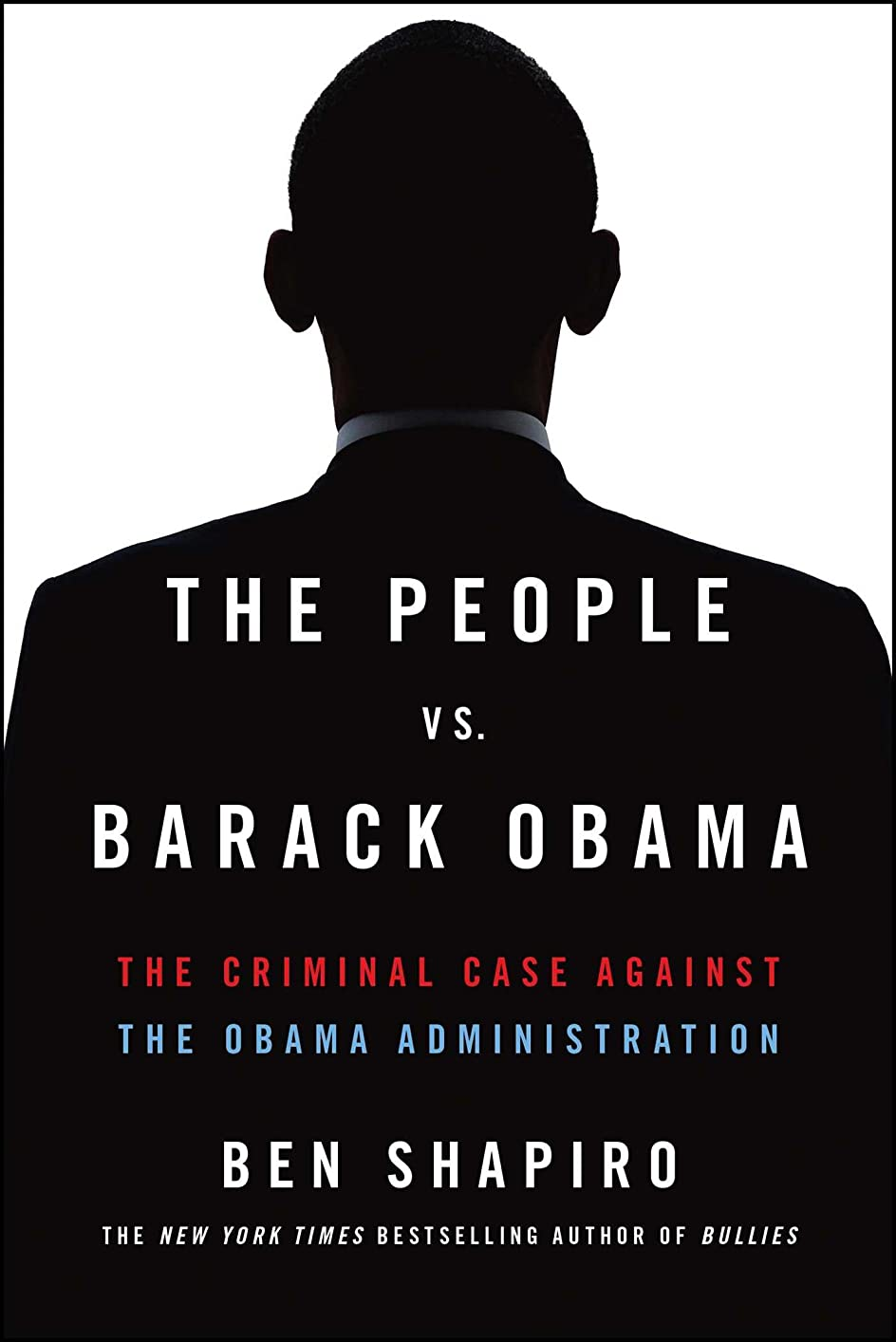 少年途方もない配置The People Vs. Barack Obama: The Criminal Case Against the Obama Administration (English Edition)