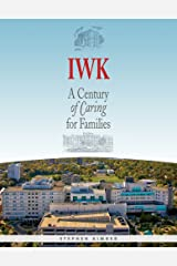 IWK: A Century of Caring for Families Paperback