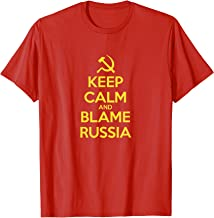 Keep Calm and Blame Russia T-Shirt