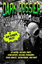Dark Dossier #48: The Magazine of Ghosts, Aliens, Monsters, & Killers!