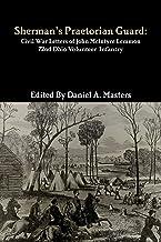 Sherman's Praetorian Guard: Civil War Letters of John McIntyre Lemmon, 72nd Ohio Volunteer Infantry