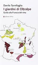 Permalink to I giardini di Oltralpe. Guida alla Francia del vino PDF