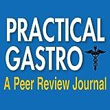 Practical Gastroenterology, A Peer Review Journal