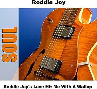 Roddie Joy's Love Hit Me With A Wallop