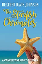 The Starfish Chronicles: A Cancer Warrior's Memoir