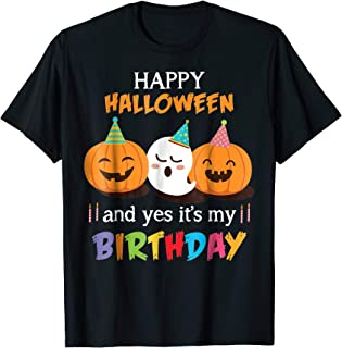Happy Halloween And Yes It's My Birthday Cute Shirts