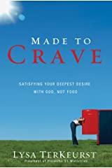 Made to Crave: Satisfying Your Deepest Desire with God, Not Food Kindle Edition