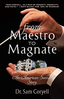 From Maestro to Magnate, An American Success Story