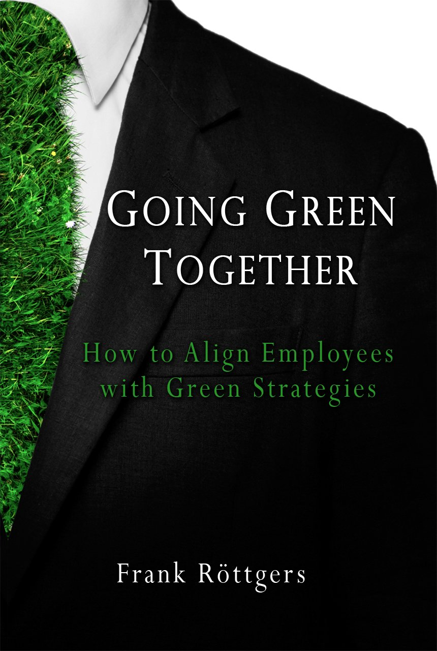 Going Green Together - How to Align Employees with Green Strategies