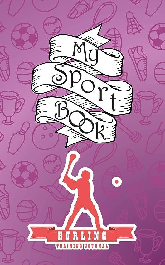 保育園野球多くの危険がある状況My sport book - Hurling training journal: 200 pages with 5