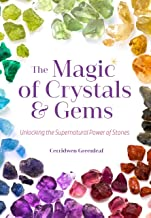 The Magic of Crystals and Gems: Unlocking the Supernatural Power of Stones (Magical Crystals, Positive Energy, Mysticism)
