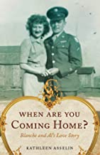 When Are You Coming Home?: Blanche and Al's Love Story