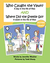 Who Caught the Yawn? and Where Did the Sneeze Go?: Two Stories from the Life of Max