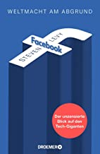 Facebook - Weltmacht am Abgrund: Der unzensierte Blick auf den Tech-Giganten (German Edition)