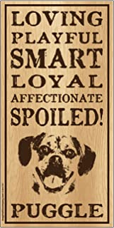 "Imagine This Puggle""Spoiled!"" Wood Sign"
